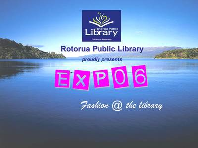 Slide 1, Expo 06 at Rotorua District Library, a Report.