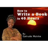 How to write a book in 40 hours by Gertrude Matshe.